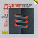 Colin Matthews: Broken Symmetry; Suns Dance; Fourth Sonata