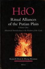 Ritual Alliances of the Putian Plain, Volume One: Historical Introduction to the Return of the Gods; Vol. 1; Handbook of Oriental Studies / Handbuch Der Orientalistik / Hdo
