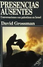 Presencias Ausentes. Conversaciones Con Palestinos En Israel