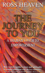 Journey to You: a Shaman's Path to Empowerment