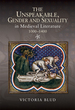 The Unspeakable, Gender and Sexuality in Medieval Literature, 1000-1400 (Gender in the Middle Ages)