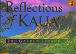 Reflections of Kaua'i: The Garden Island