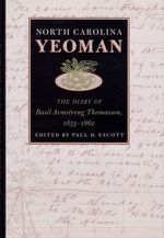 North Carolina Yeoman the Diary of Basil Armstrong Thomasson, 1853-1862