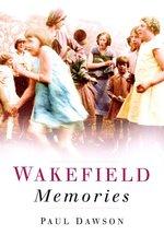 Wakefield Memories