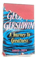 A Journey to Greatness, the Life and Music of George Gershwin