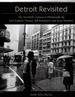 Detroit Revisited the Twentieth Century in Photographs By John Baldwin Thomas, Bill Rauhauser and Gene Meadows