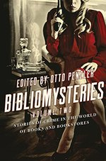 Bibliomysteries: Volume Two: Stories of Crime in the World of Books and Bookstores