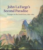 John La Farge's Second Paradise: Voyages in the South Seas, 1890-1891