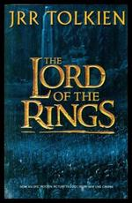 The Lord of the Rings: the Fellowship of the Ring; the Two Towers; the Return of the King