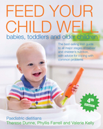 Feed Your Child Well: Babies, Toddlers and Older Children