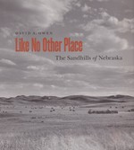 Like No Other Place: The Sandhills of Nebraska