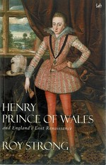 Henry Prince of Wales and England's Lost Renaissance