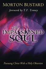 The Impassioned Soul: Pursuing Christ with a Holy Obsession