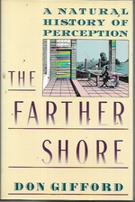 The Farther Shore: a Natural History of Perception, 1798-1984
