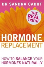 Hormone Replacement Therapy: How to Balance Your Hormones Naturally
