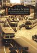 Atlanta Scenes: Photojournalism in the Atlanta History Center Collection