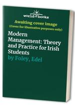 Modern Management: Theory and Practice for Irish Students