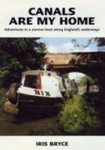 Canals Are My Home: Adventures in a Narrow Boat Along England's Waterways