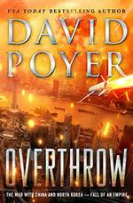 Overthrow: the War With China and North Korea-Fall of an Empire (Dan Lenson)