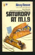 Saturday at M.I.9: History of Underground Escape Lines in N.W.Europe in 1940-45