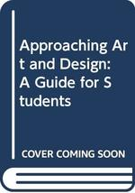 Approaching Art and Design: A Guide for Students