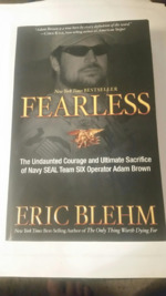 Fearless: The Undaunted Courage and Ultimate Sacrifice of Navy SEAL Team SIX Operator Adam Brown.