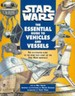 """""""Star Wars"""": Essential Guide to Vehicles and Vessels"""