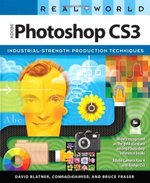 Real World Adobe Photoshop CS3: Industrial-Strength Production Techniques