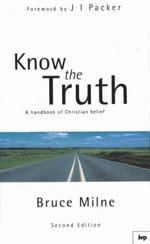 Know the Truth: Handbook of Christian Belief