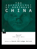 The Archaeology of Northeast China: Beyond the Great Wall