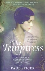 The Temptress: The scandalous life of Alice, Countess de Janze