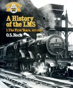 History of the London, Midland and Scottish Railway: 1923-30, The First Years v. 1