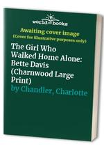 The Girl Who Walked Home Alone: Bette Davis