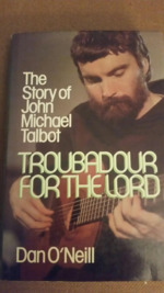 Troubadour for the Lord: The Story of John Michael Talbot