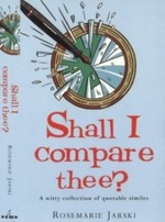 Shall I Compare Thee?: A Witty Collection of Quotable Similies