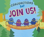"Conjunctions Say ""Join Us! """