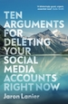 Ten Arguments for Deleting Your Social M