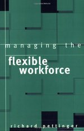Managing the Flexible Workforce