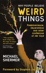 Why People Believe Weird Things: Pseudoscience, Superstition and Other Confusions of Our Time