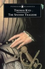 The Spanish Tragedie: The Spanish Tragedie with the First Part of Jeronimo