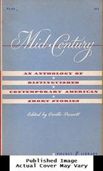 Mid Century: an Anthology of Distinguished Contemporary American Short Stories