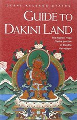 Guide to Dakini Land: A Commentary to the Highest Tantric Practice of Vajrayogini