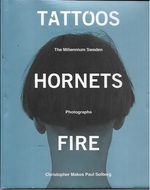 Tattoos, Hornets & Fire: the Millennium Sweden Photographs