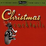 Ultra Lounge: Christmas Cocktails
