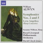 William Alwyn: Symphonies Nos. 2 & 5; Lyra Angelica (Harp Concerto)