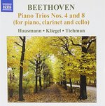 Beethoven: Piano Trios Nos. 4 & 8 (for Piano, Clarinet and Cello)