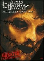 The Texas Chainsaw Massacre: The Beginning [Unrated]
