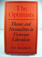 The Optimists: Themes and Personalities in Victorian Liberalism