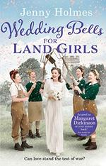 Wedding Bells for Land Girls: A heartwarming and romantic wartime story