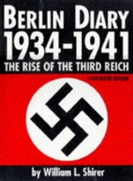 Berlin Diary, 1934-1941: The Rise of the Third Reich